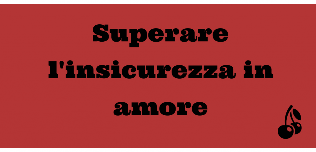 Insicurezza in amore - The Love Revolution